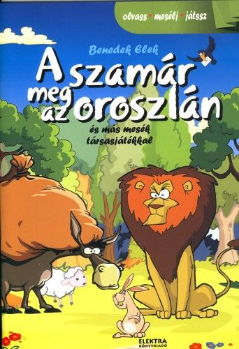 Benedek Elek - A szamár meg az oroszlán