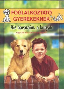 Kis barátaim, a kutyák - Zubály Sándor pdf epub