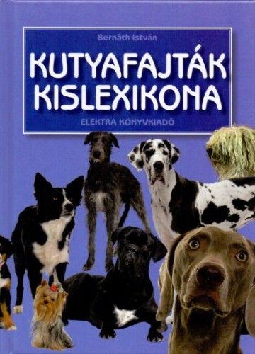 Kutyafajták kislexikona - Bernáth István pdf epub