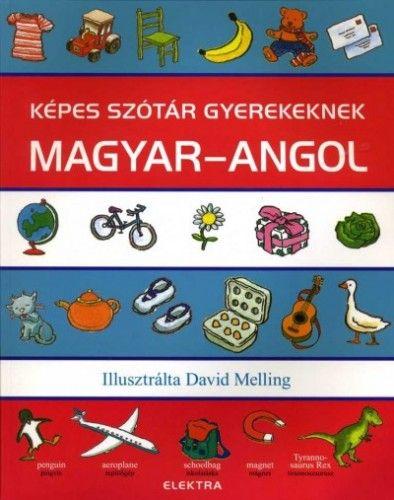 Képes szótár gyerekeknek - Magyar-angol