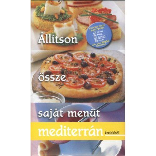 Állítson össze saját menüt mediterrán ételekből - Frey Ágnes pdf epub