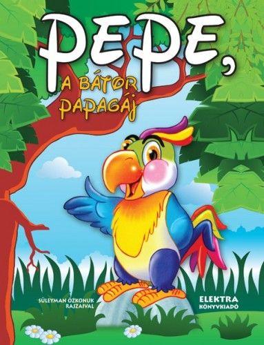 Pepe, a bátor papagáj