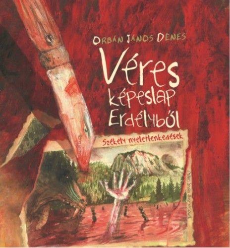 Véres képeslap Erdélyből