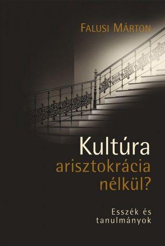 Kultúra arisztokrácia nélkül?