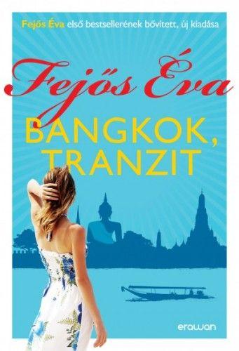Bangkok, tranzit - Fejős Éva pdf epub