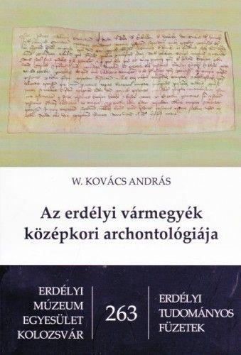 Az erdélyi vármegyék középkori archontológiája