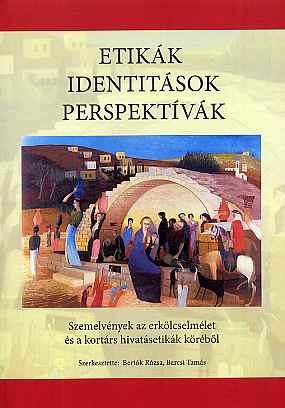 Etikák, identitások, perspektívák
