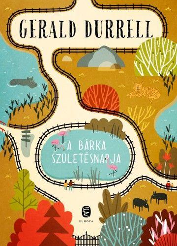 Gerald Durrell - A bárka születésnapja