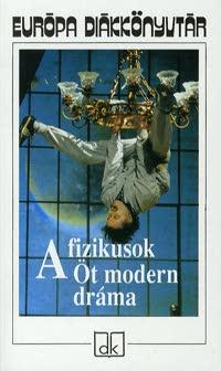 A fizikusok - Öt modern dráma - Friedrich Dürrenmatt pdf epub