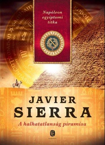A halhatatlanság piramisa - Javier Sierra |