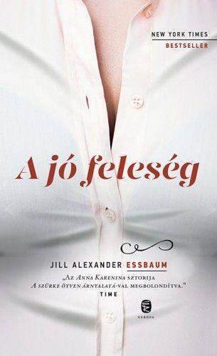Jill Alexander Essbaum - A jó feleség