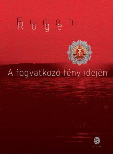 A fogyatkozó fény idején - Eugen Ruge pdf epub