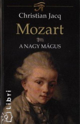 Mozart I. - A nagy mágus - Christian Jacq |