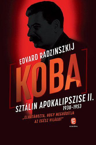 Koba - Sztálin apokalipszise II. 1938-1953