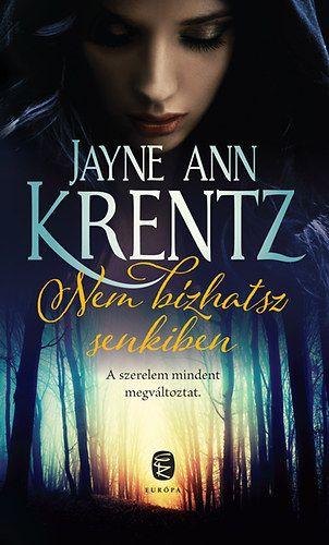 Nem bízhatsz senkiben - Jayne Ann Krentz |
