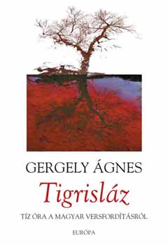Tigrisláz - Gergely Ágnes pdf epub