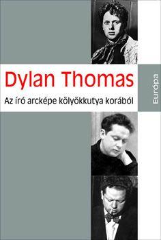 Az író arcképe kölyökkutya korából - Dylan Thomas pdf epub