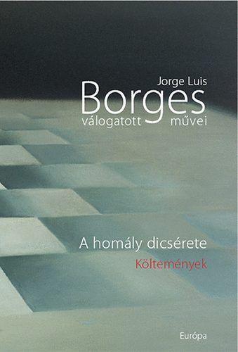 Jorge Luis Borges válogatott művei V. - A homály dicsérete - Jorge Luis Borges |