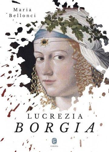 Lucrezia Borgia - Maria Bellonci |