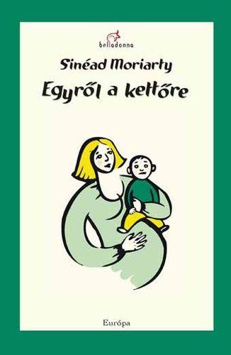 Egyről a kettőre - Sinéad Moriarty pdf epub