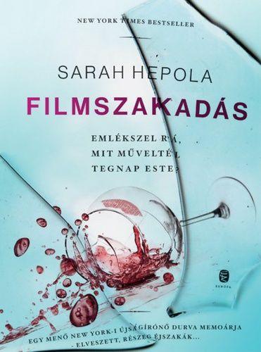Filmszakadás - Sarah Hepola |