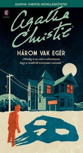 Három vak egér - Agatha Christie |