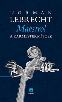 Maestro! - Norman Lebrecht |