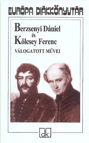 Berzsenyi Dániel és Kölcsey Ferenc válogatott művei - Berzsenyi Dániel |