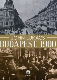 Budapest, 1900 - A város és kultúrája
