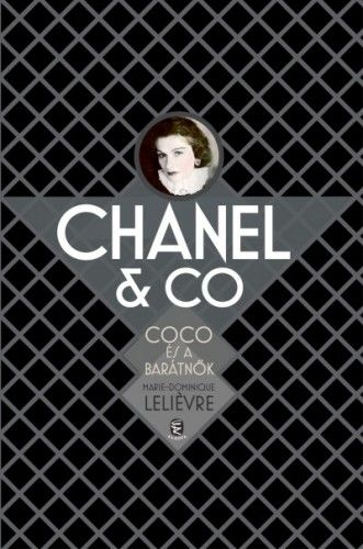 Chanel & Co. Coco és a barátnők - Marie-Dominique Leliévre pdf epub