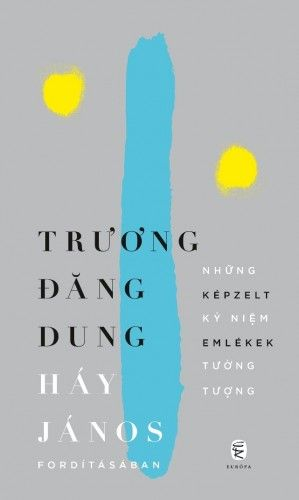 Képzelt emlékek - Truong Dang Dung pdf epub