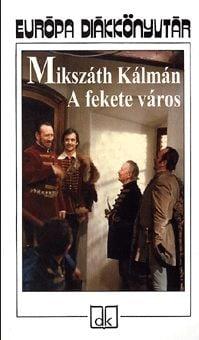 A fekete város - Mikszáth Kálmán pdf epub