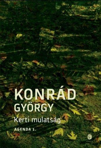Kerti mulatság - Agenda 1. - Konrád György |