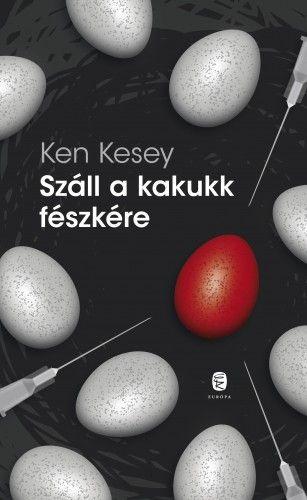 Száll a kakukk fészkére - Ken Kesey |