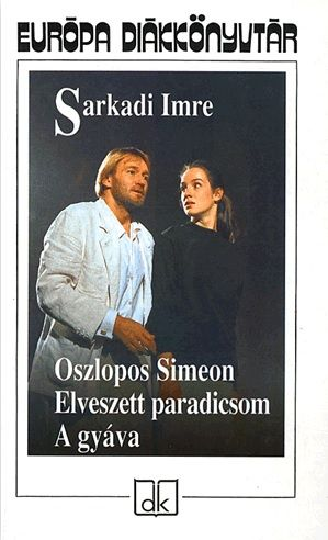 Oszlopos Simeon - Elveszett paradicsom - A gyáva - Sarkadi Imre |