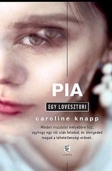 Pia - Caroline Knapp |