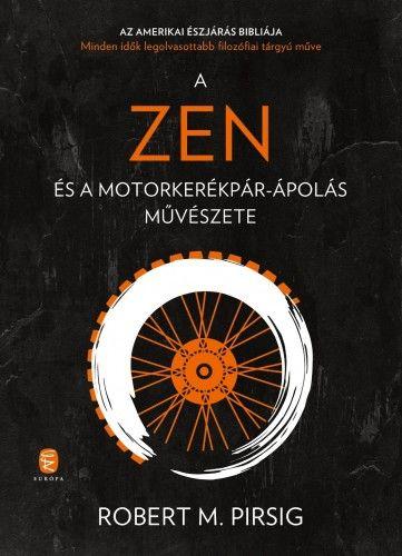 A zen és a motorkerékpár-ápolás művészete - Robert M. Pirsig |