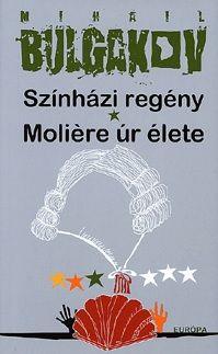 Színházi regény - Moliér úr élete