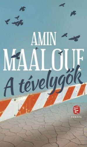 A tévelygők - Amin Maalouf |