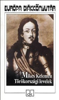 Törökországi levelek - Mikes Kelemen |