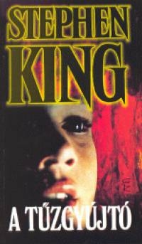 Stephen King - A tűzgyújtó (puha táblás)