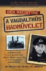 A vagdalthús hadművelet - Ben Macintyre pdf epub