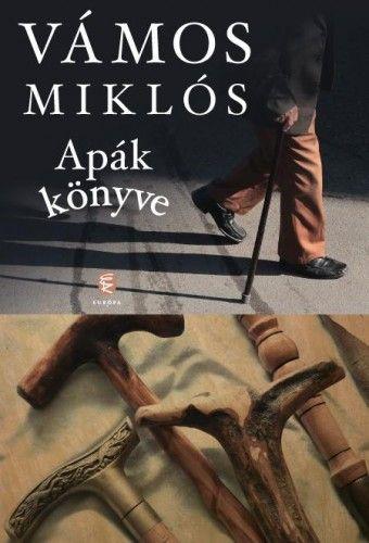 Vámos Miklós - Apák könyve