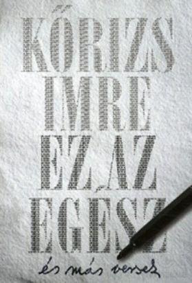 Ez az egész és más versek - Kőrizs Imre |