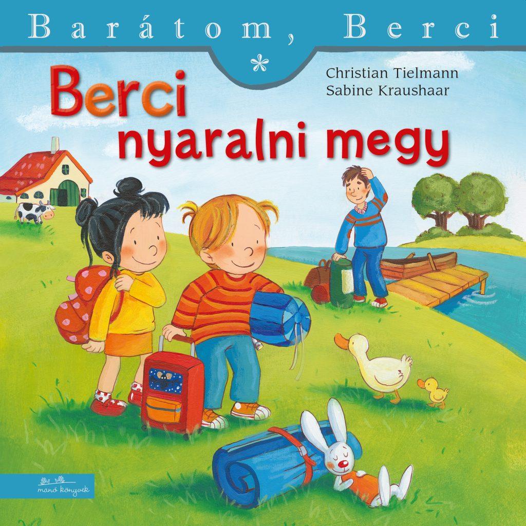 Berci nyaralni megy - Barátom, Berci