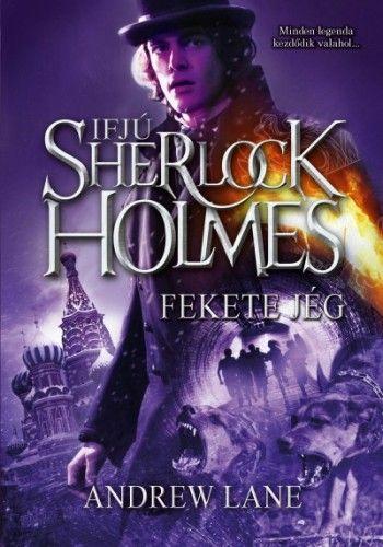 Fekete jég - Ifjú Sherlock Holmes - Andrew Lane pdf epub
