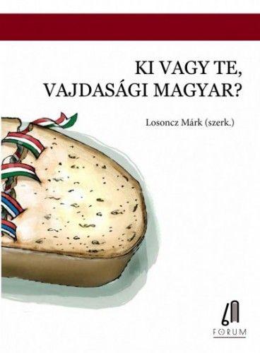 Losoncz Márk - Ki vagy te, vajdasági magyar?