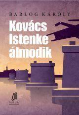 Kovács Istenke álmodik - Barlog Károly pdf epub
