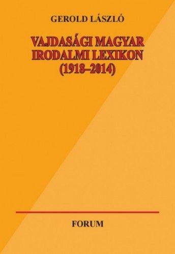 Vajdasági magyar irodalmi lexikon (1918-2014) - Gerold László pdf epub