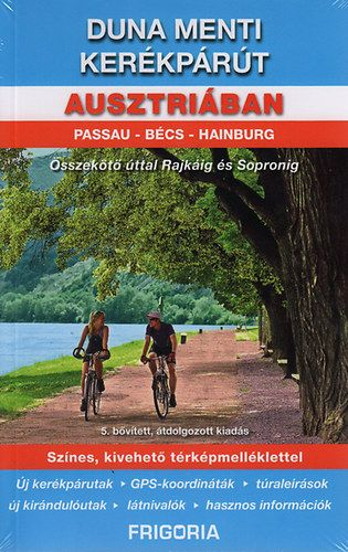 Duna menti kerékpárút Ausztriában - Passautól Hainburgig - Összekötőút a magyar határig